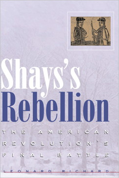 a history of shays rebellion in 1786 Shays' rebellion was an armed insurrection by, mainly, poor farmers in western massachusetts in 1786 and early 1787 led by daniel shays, a revolutionary war veteran, the insurgents were protesting crippling economic policies that caused many farm foreclosures and the imprisonment of debtors.