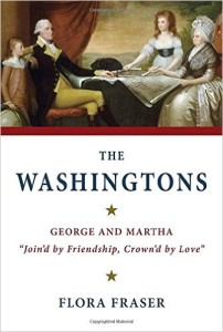 "The Washingtons: George and Martha, ""Join'd by Friendship, Crown'd by Love,"" by Flora Fraser"